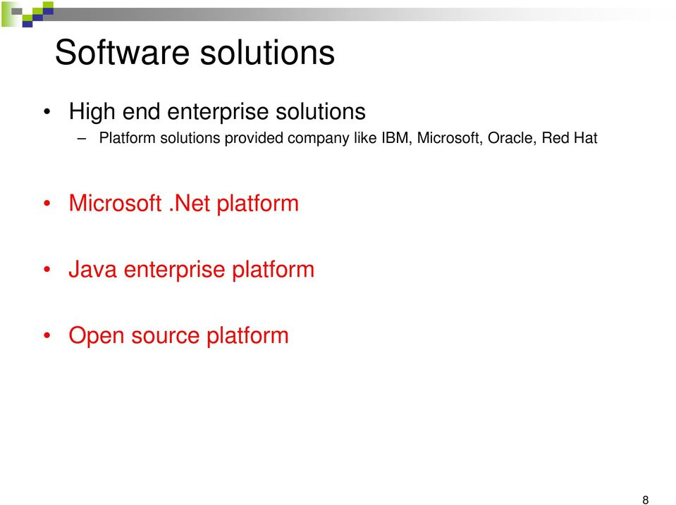 like IBM, Microsoft, Oracle, Red Hat Microsoft.