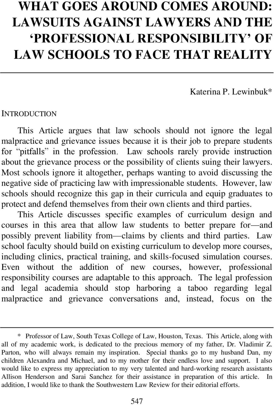 Law schools rarely provide instruction about the grievance process or the possibility of clients suing their lawyers.