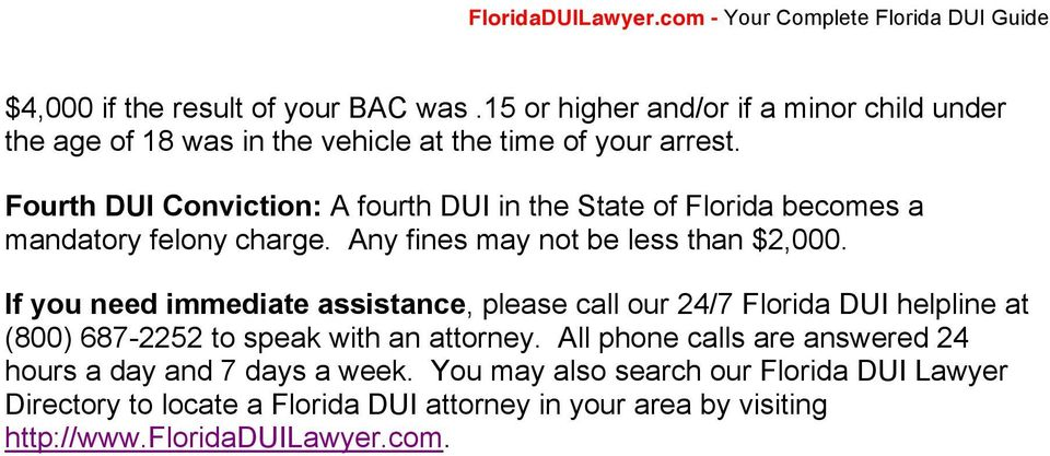 If yu need immediate assistance, please call ur 24/7 Flrida DUI helpline at (800) 687-2252 t speak with an attrney.