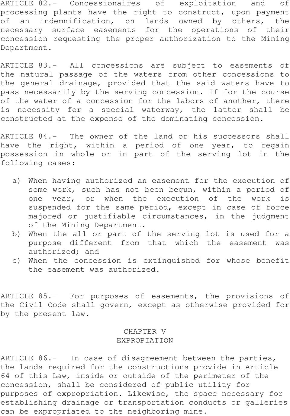 operations of their concession requesting the proper authorization to the Mining Department. ARTICLE 83.