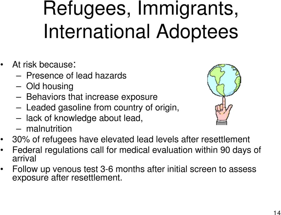 of refugees have elevated lead levels after resettlement Federal regulations call for medical evaluation within