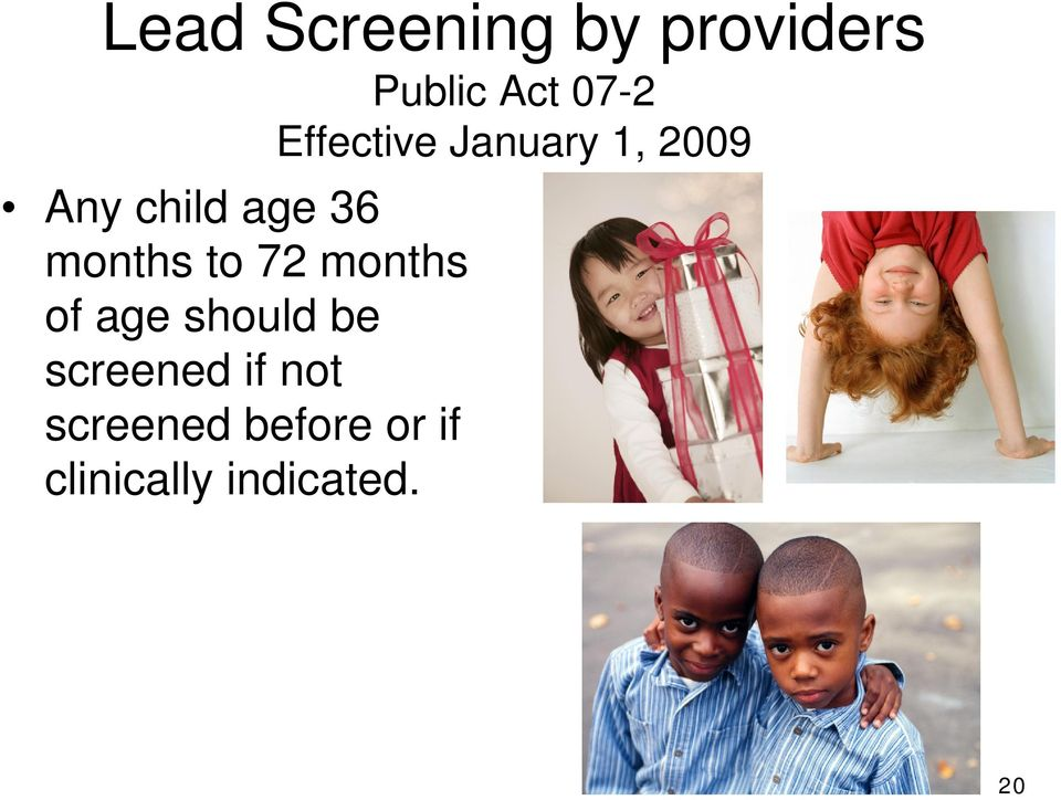 months to 72 months of age should be screened