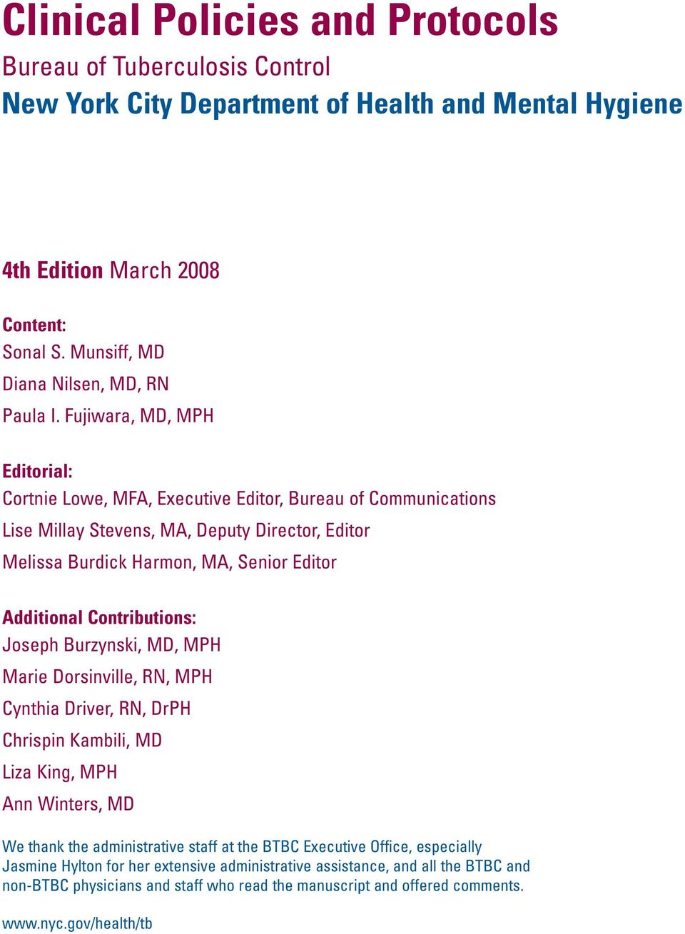 Fujiwara, MD, MPH Editorial: Cortnie Lowe, MFA, Executive Editor, Bureau of Communications Lise Millay Stevens, MA, Deputy Director, Editor Melissa Burdick Harmon, MA, Senior Editor Additional