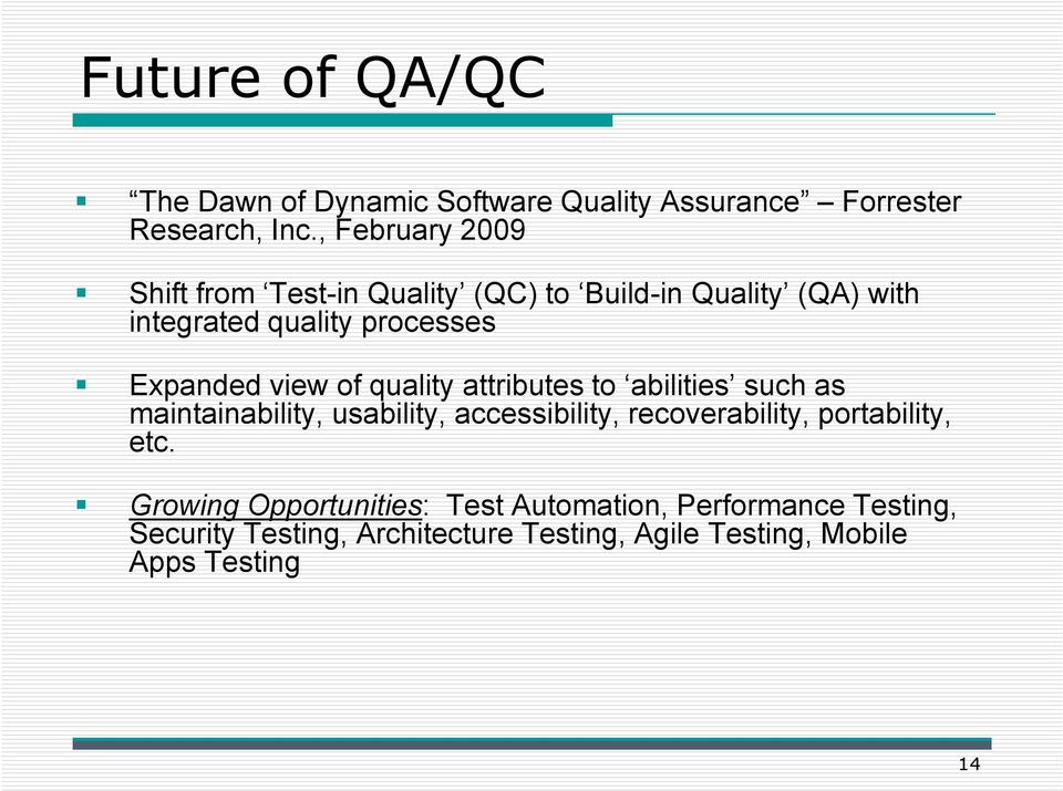 view of quality attributes to abilities such as maintainability, usability, accessibility, recoverability,