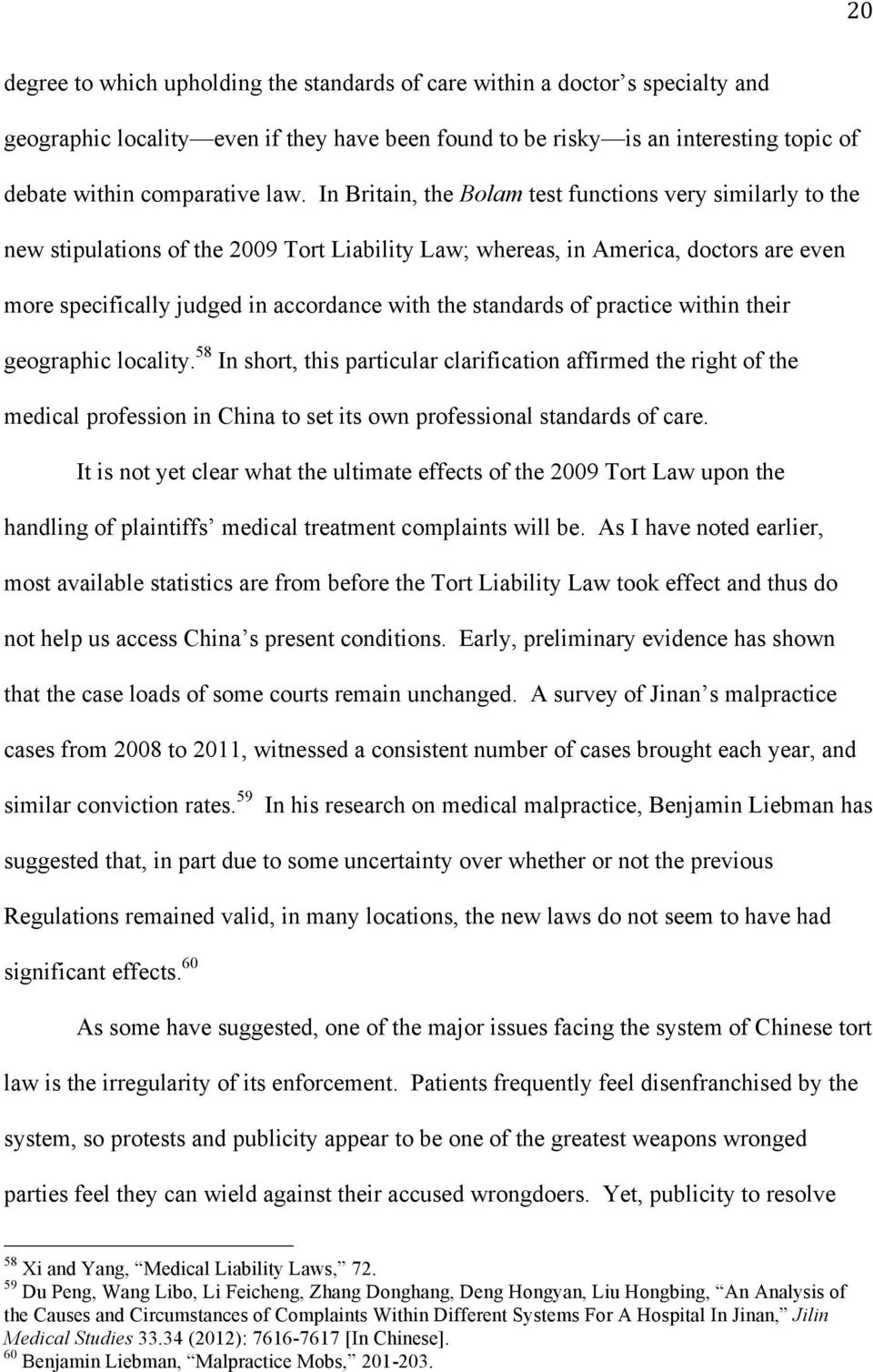 standards of practice within their geographic locality. 58 In short, this particular clarification affirmed the right of the medical profession in China to set its own professional standards of care.