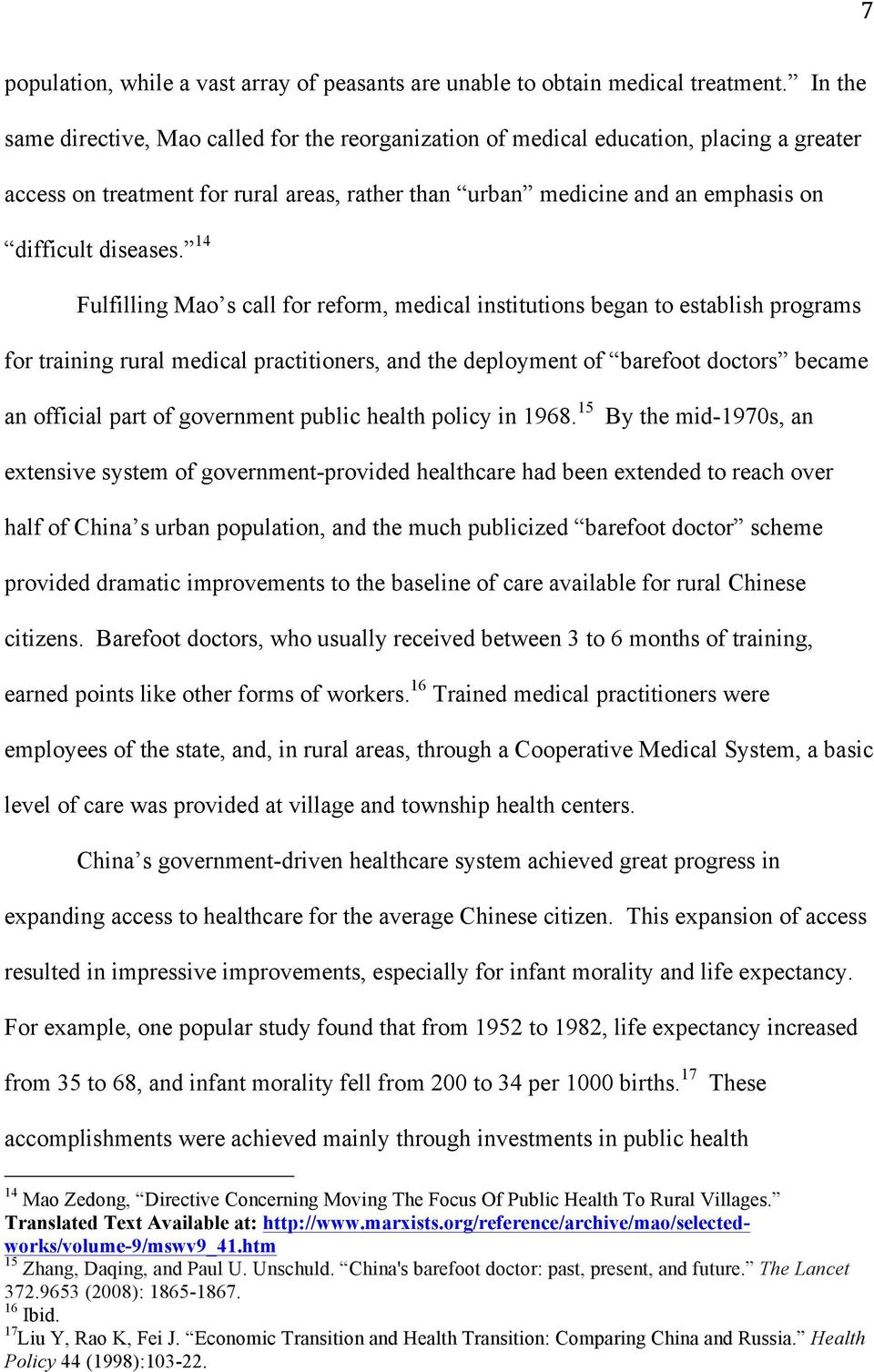 14 Fulfilling Mao s call for reform, medical institutions began to establish programs for training rural medical practitioners, and the deployment of barefoot doctors became an official part of
