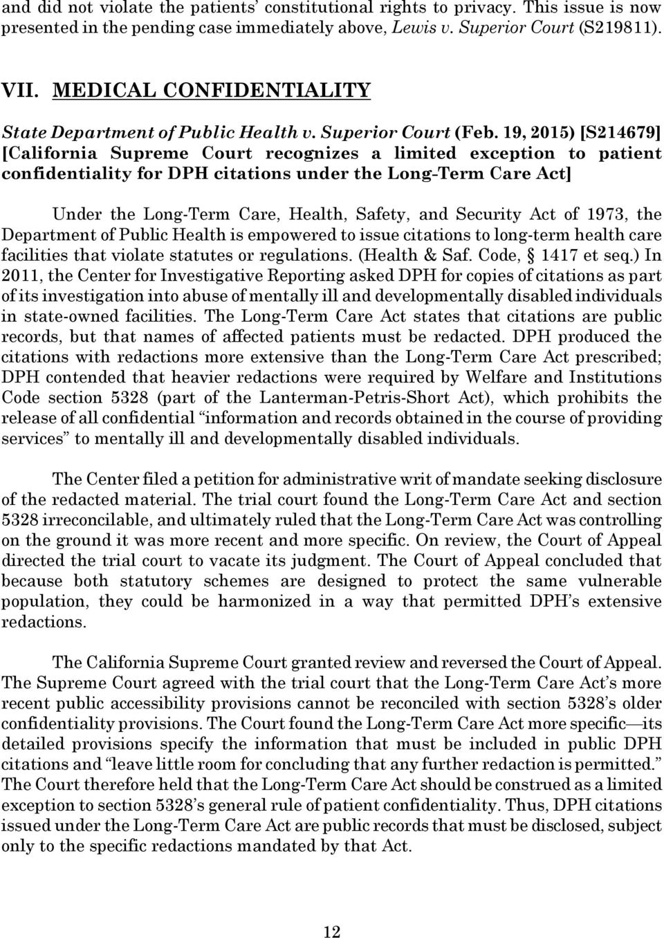 19, 2015) [S214679] [California Supreme Court recognizes a limited exception to patient confidentiality for DPH citations under the Long-Term Care Act] Under the Long-Term Care, Health, Safety, and