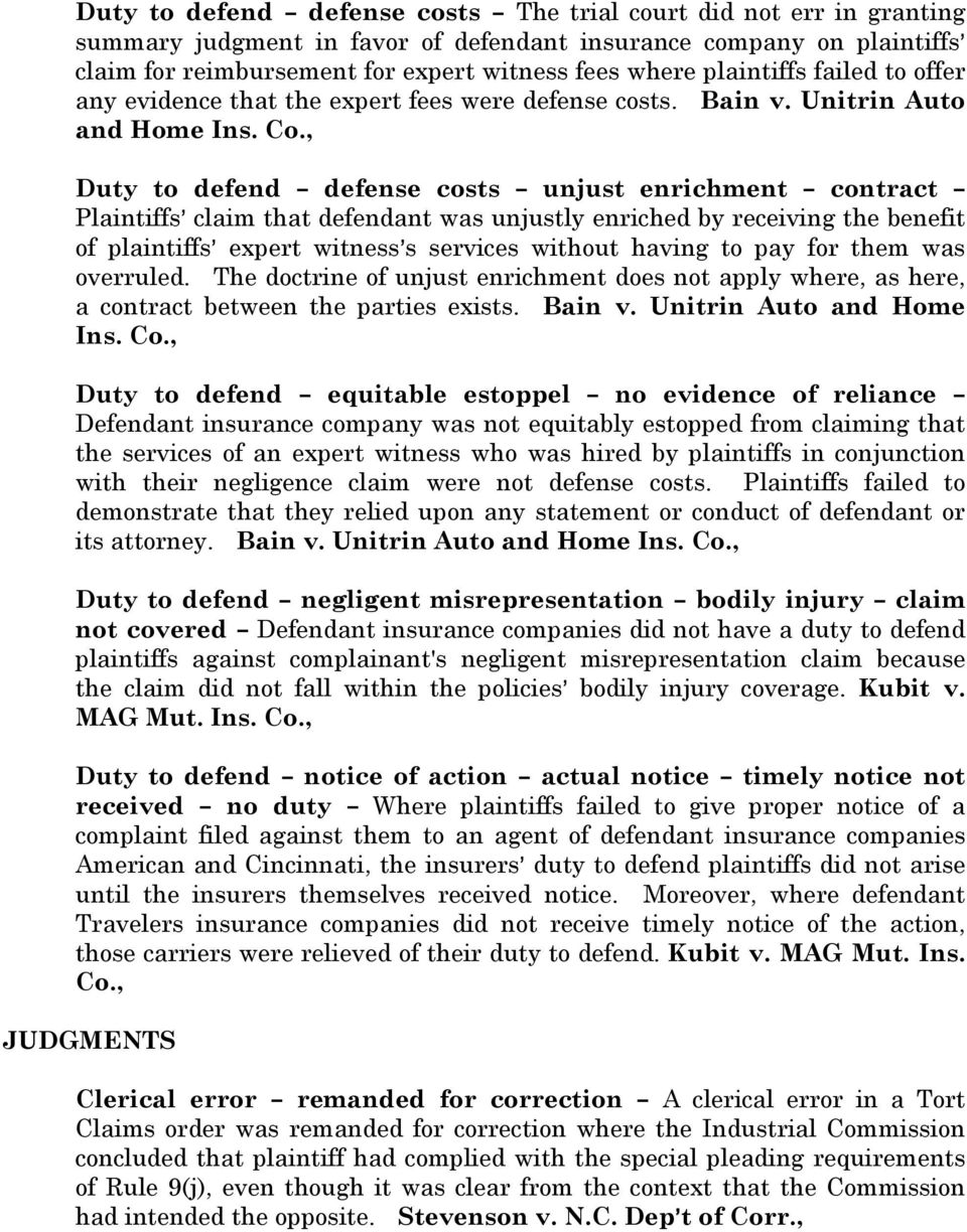 , Duty to defend B defense costs B unjust enrichment B contract B Plaintiffs= claim that defendant was unjustly enriched by receiving the benefit of plaintiffs= expert witness=s services without