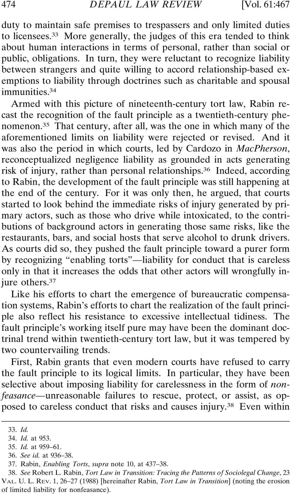In turn, they were reluctant to recognize liability between strangers and quite willing to accord relationship-based exemptions to liability through doctrines such as charitable and spousal