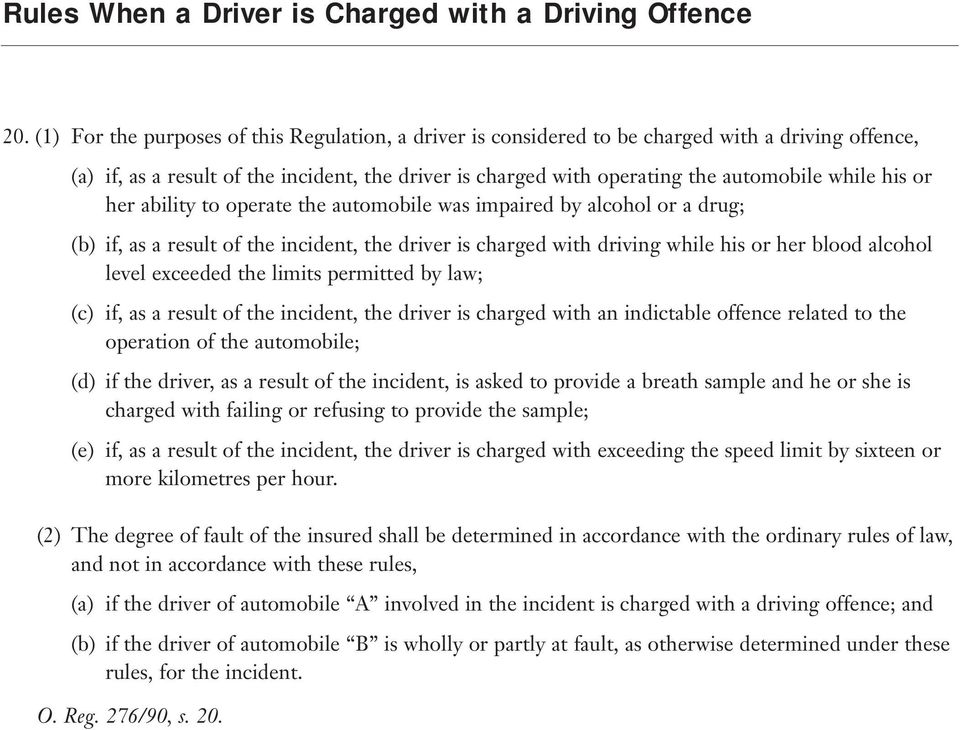 his or her ability to operate the automobile was impaired by alcohol or a drug; (b) if, as a result of the incident, the driver is charged with driving while his or her blood alcohol level exceeded