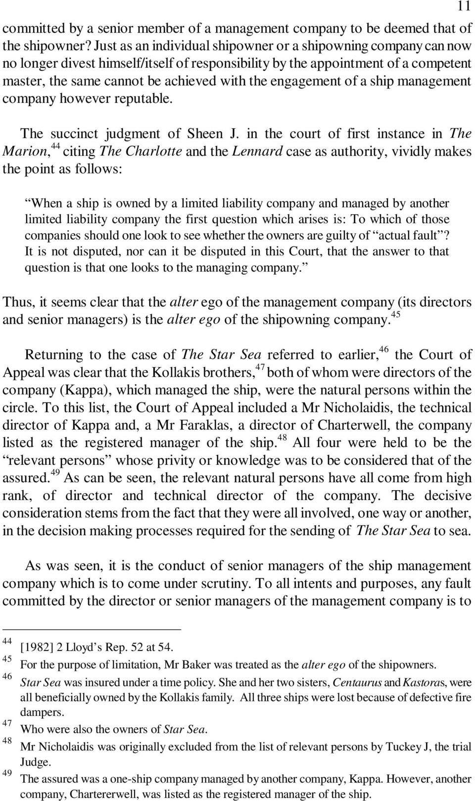 engagement of a ship management company however reputable. The succinct judgment of Sheen J.