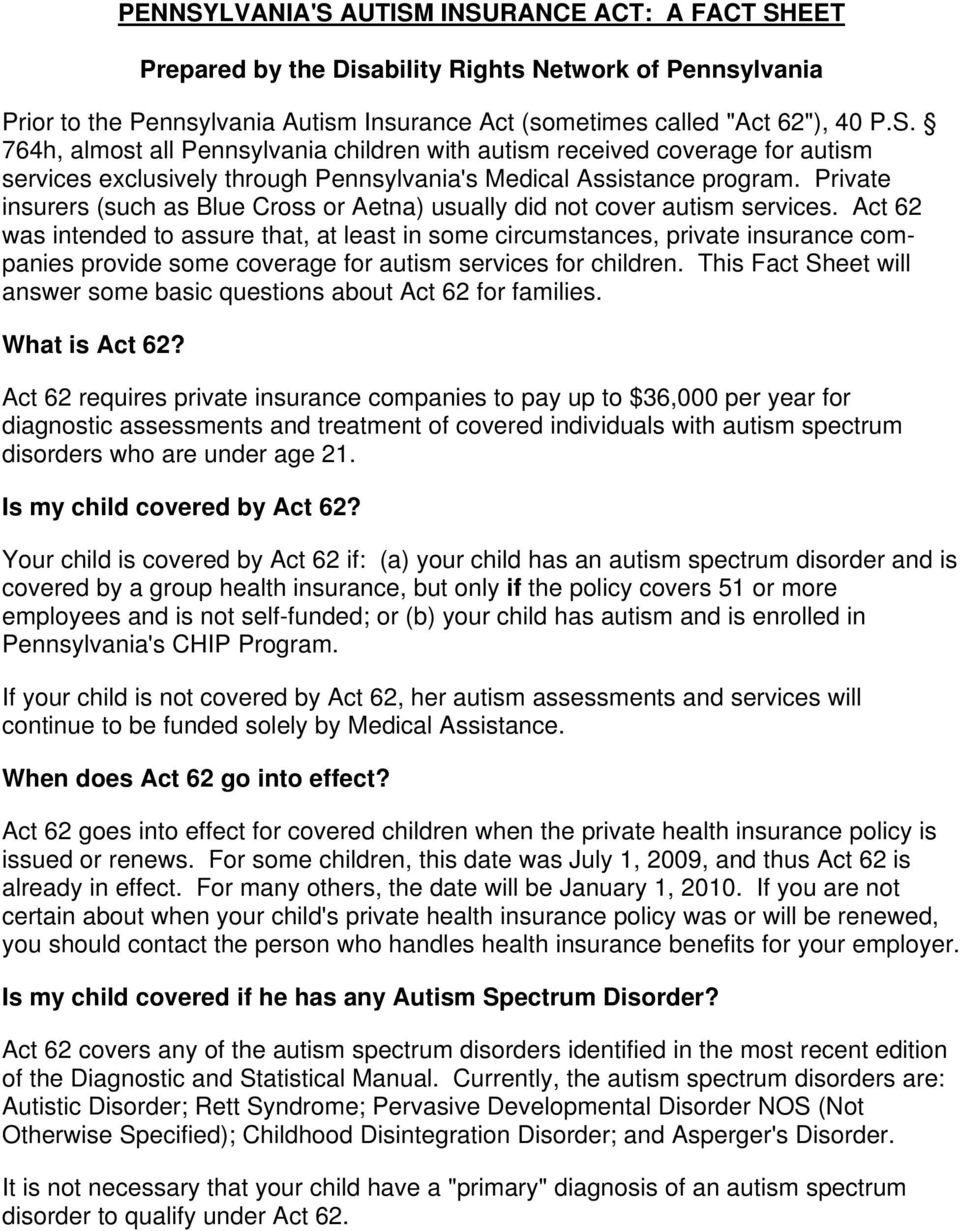 Act 62 was intended to assure that, at least in some circumstances, private insurance companies provide some coverage for autism services for children.