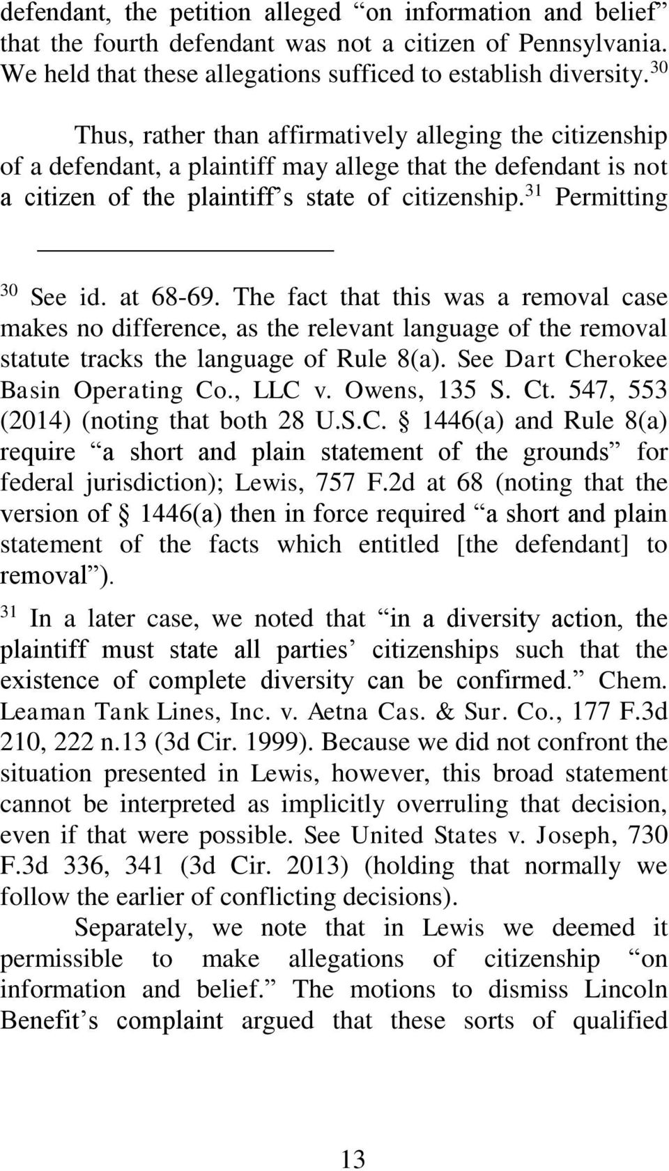 at 68-69. The fact that this was a removal case makes no difference, as the relevant language of the removal statute tracks the language of Rule 8(a). See Dart Cherokee Basin Operating Co., LLC v.