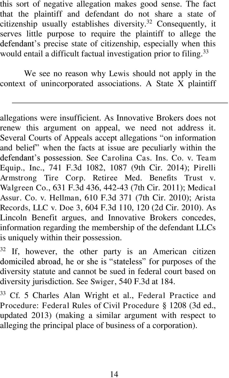 filing. 33 We see no reason why Lewis should not apply in the context of unincorporated associations. A State X plaintiff allegations were insufficient.