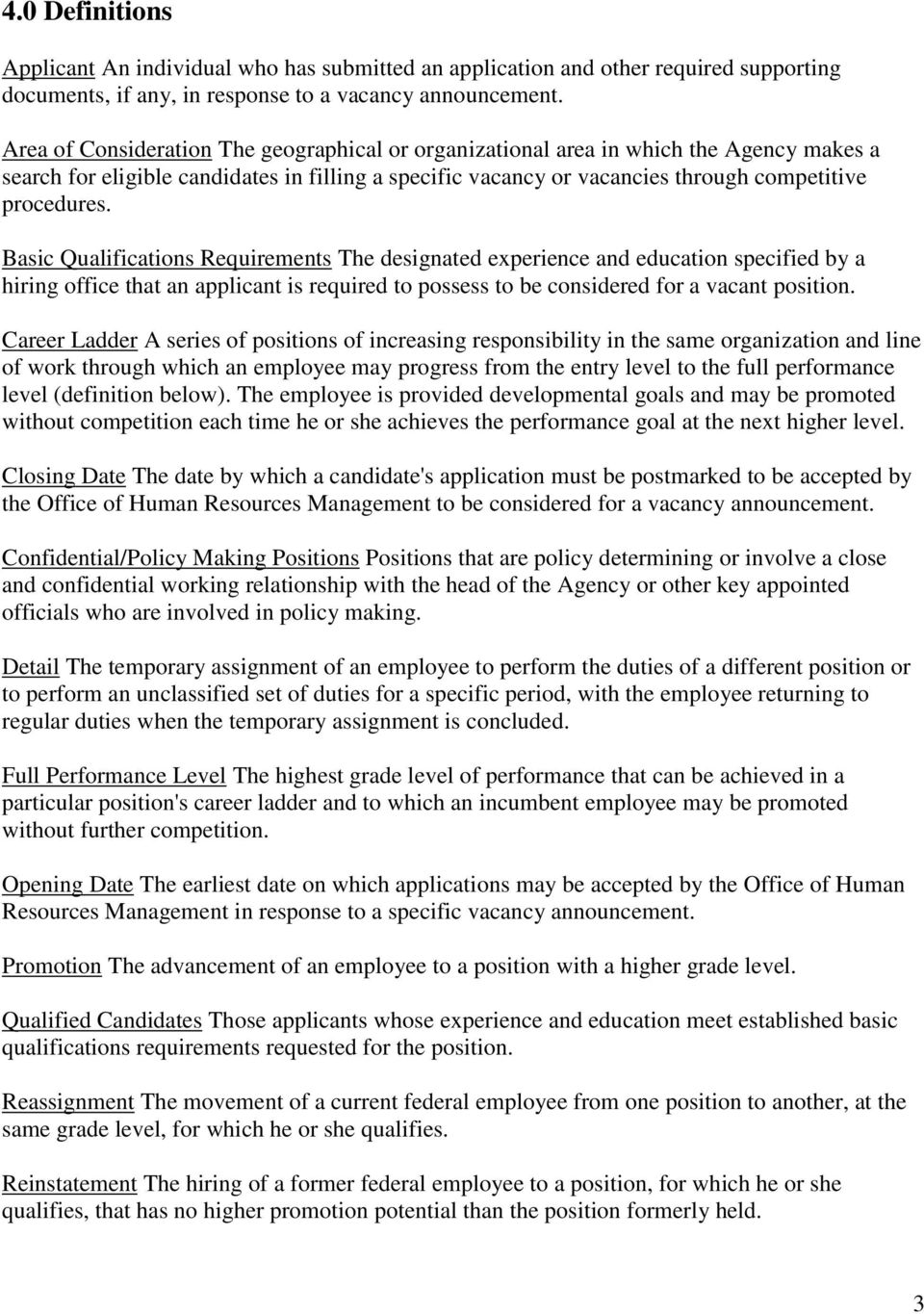 Basic Qualifications Requirements The designated experience and education specified by a hiring office that an applicant is required to possess to be considered for a vacant position.