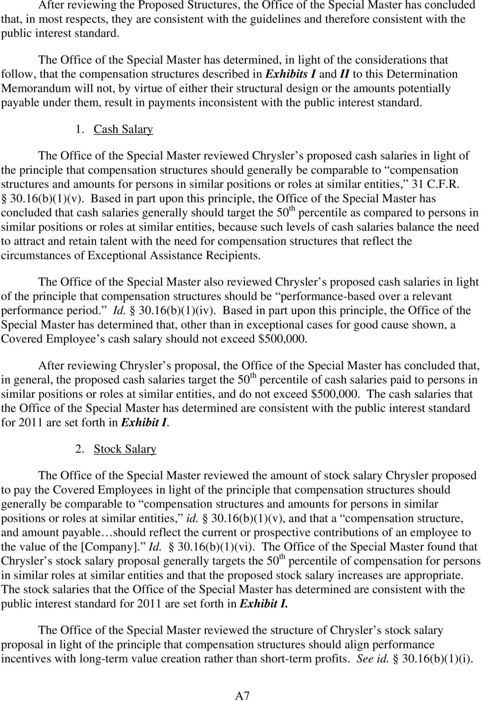 The Office of the Special Master has determined, in light of the considerations that follow, that the compensation structures described in Exhibits I and II to this Determination Memorandum will not,