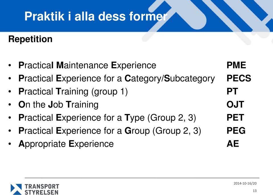 Job Training OJT Practical Experience for a Type (Group 2, 3) PET