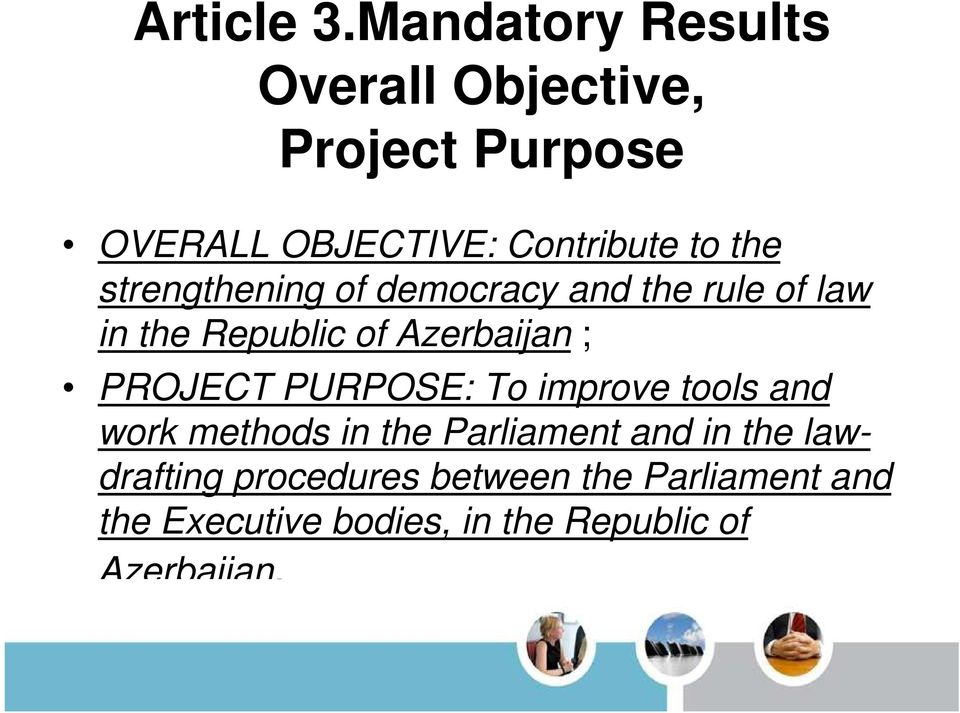 strengthening of democracy and the rule of law in the Republic of Azerbaijan ; PROJECT