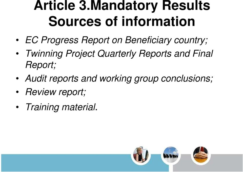 Report on Beneficiary country; Twinning Project