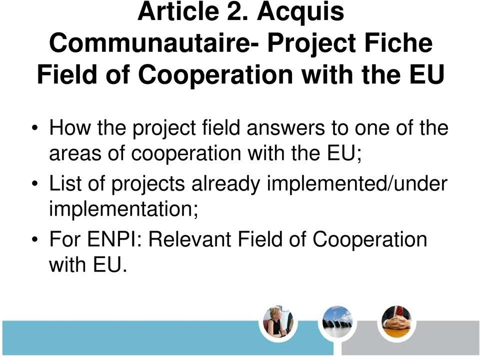 EU How the project field answers to one of the areas of