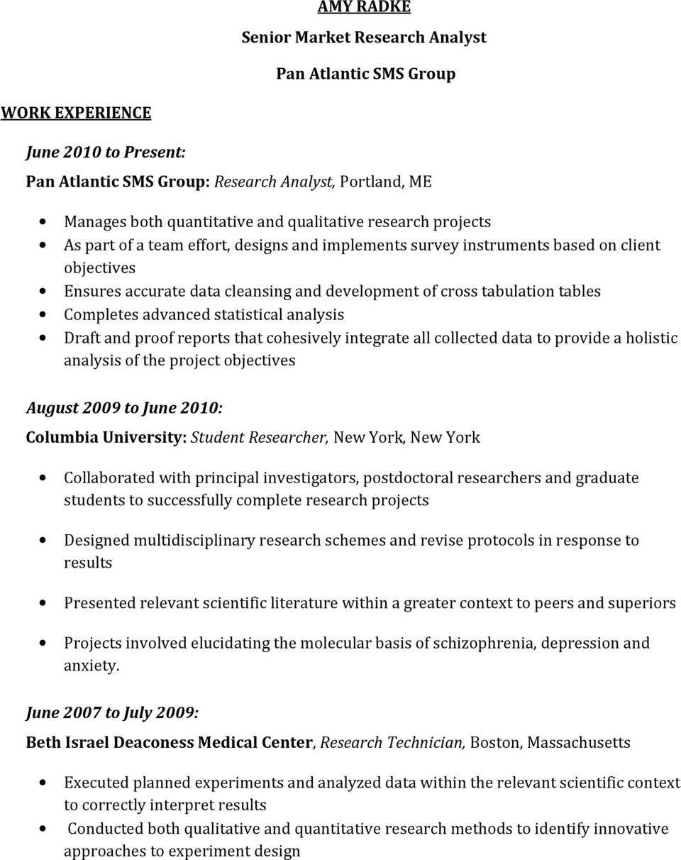 advanced statistical analysis Draft and proof reports that cohesively integrate all collected data to provide a holistic analysis of the project objectives August 2009 to June 2010: Columbia
