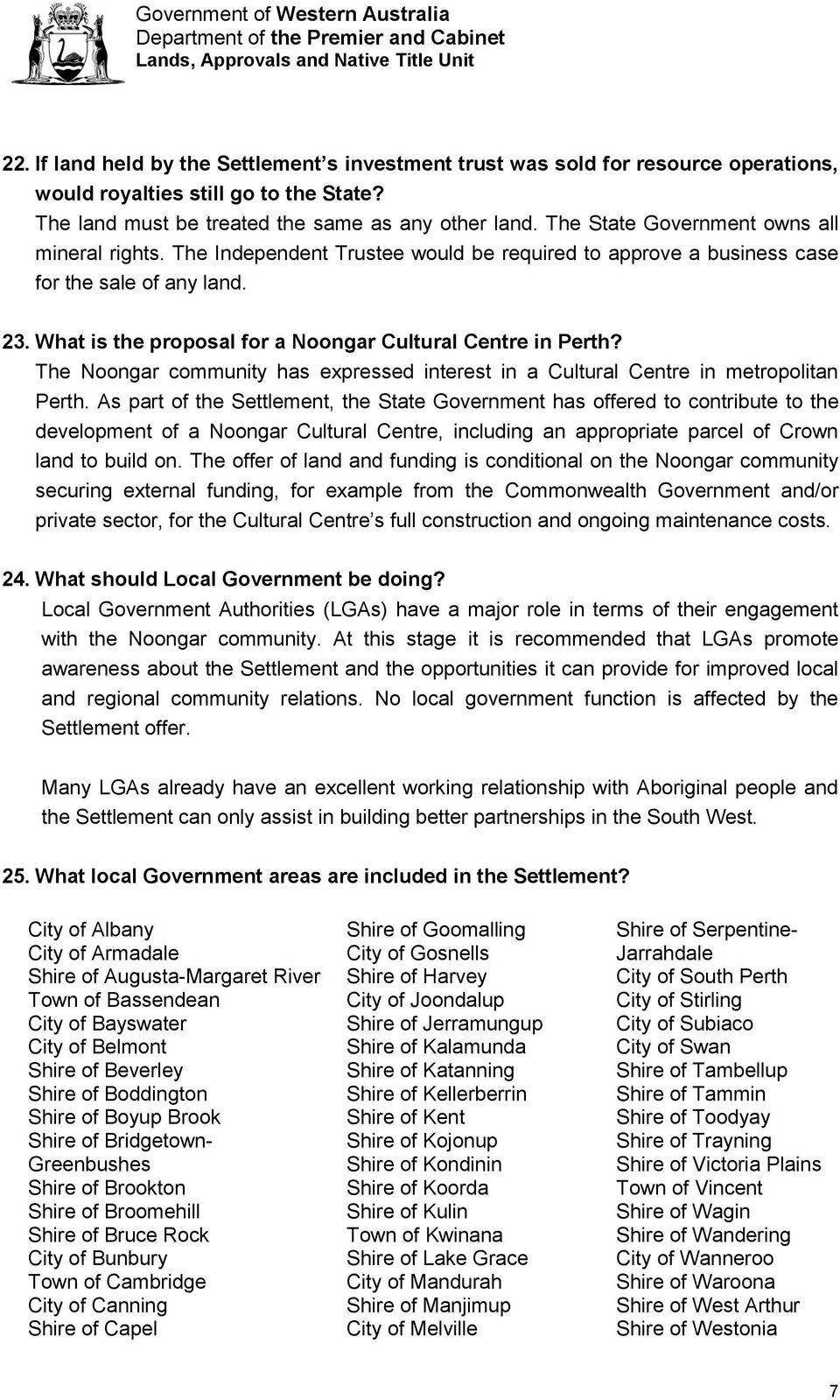 What is the proposal for a Noongar Cultural Centre in Perth? The Noongar community has expressed interest in a Cultural Centre in metropolitan Perth.