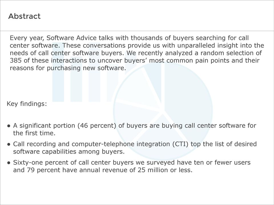 We recently analyzed a random selection of 385 of these interactions to uncover buyers most common pain points and their reasons for purchasing new software. Key findings:!