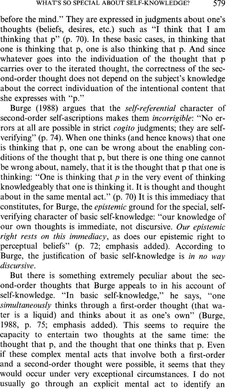 And since whatever goes into the individuation of the thought that p carries over to the iterated thought, the correctness of the second-order thought does not depend on the subject's knowledge about