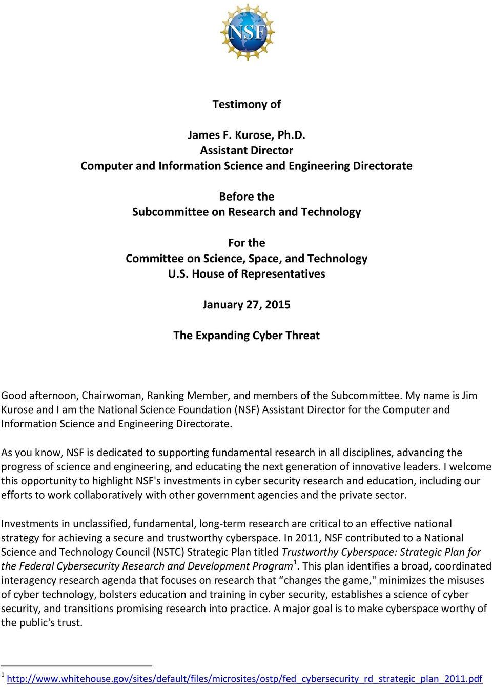 My name is Jim Kurose and I am the National Science Foundation (NSF) Assistant Director for the Computer and Information Science and Engineering Directorate.