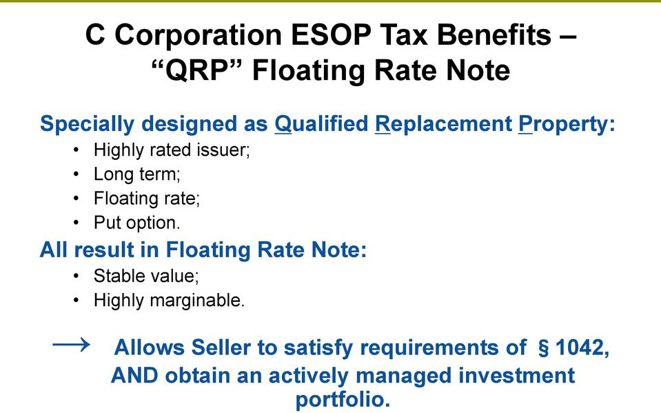 option. All result in Floating Rate Note: Stable value; Highly marginable.