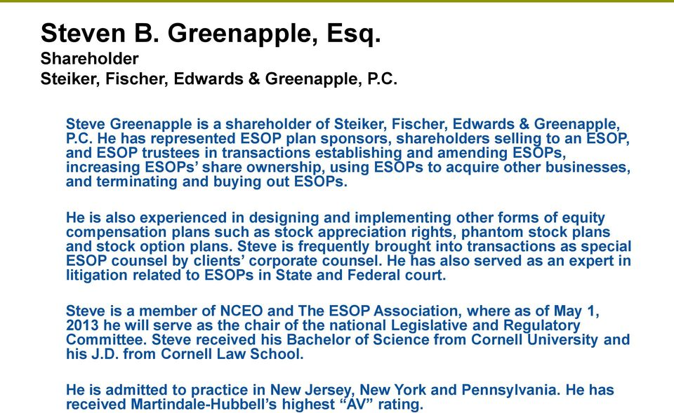 He has represented ESOP plan sponsors, shareholders selling to an ESOP, and ESOP trustees in transactions establishing and amending ESOPs, increasing ESOPs share ownership, using ESOPs to acquire