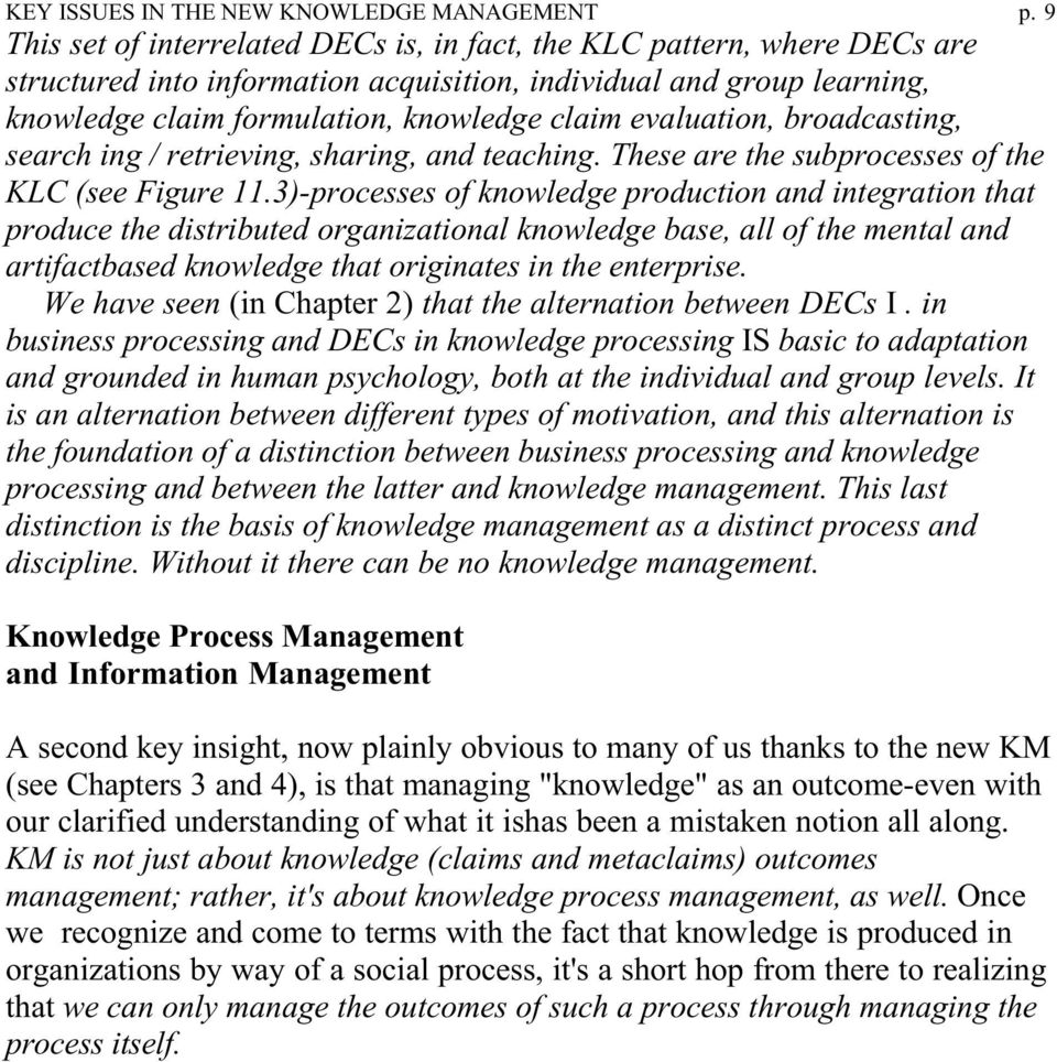 evaluation, broadcasting, search ing / retrieving, sharing, and teaching. These are the subprocesses of the KLC (see Figure 11.