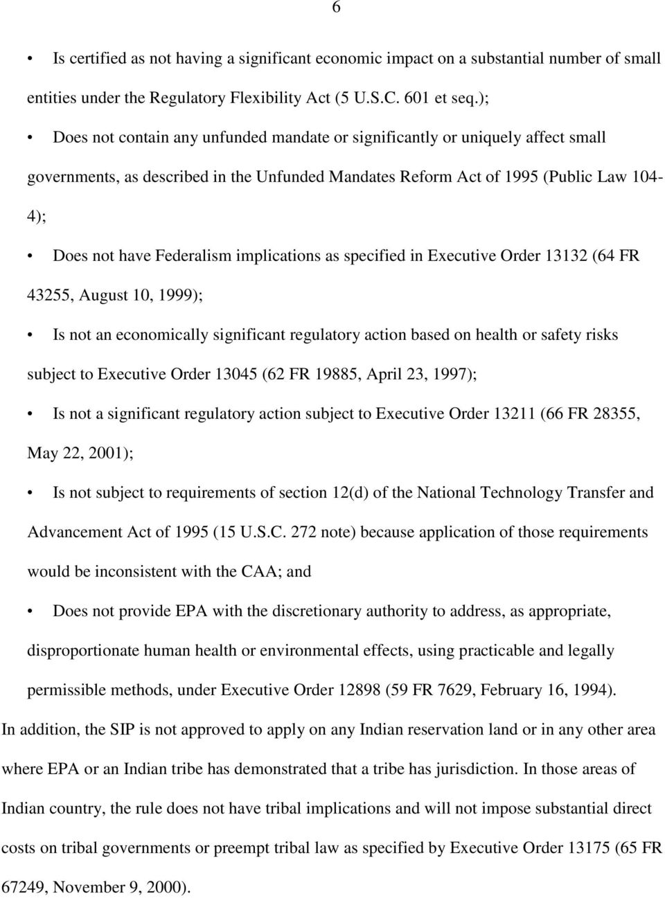 implications as specified in Executive Order 13132 (64 FR 43255, August 10, 1999); Is not an economically significant regulatory action based on health or safety risks subject to Executive Order