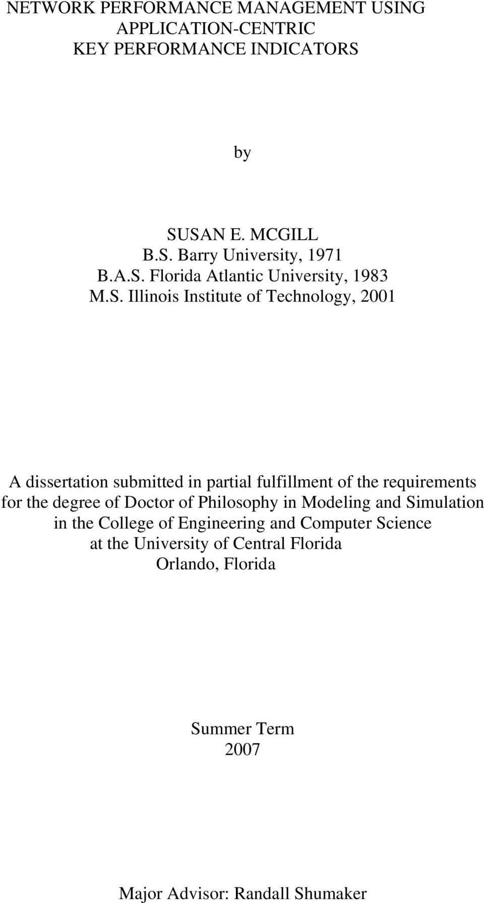 fulfillment of the requirements for the degree of Doctor of Philosophy in Modeling and Simulation in the College of