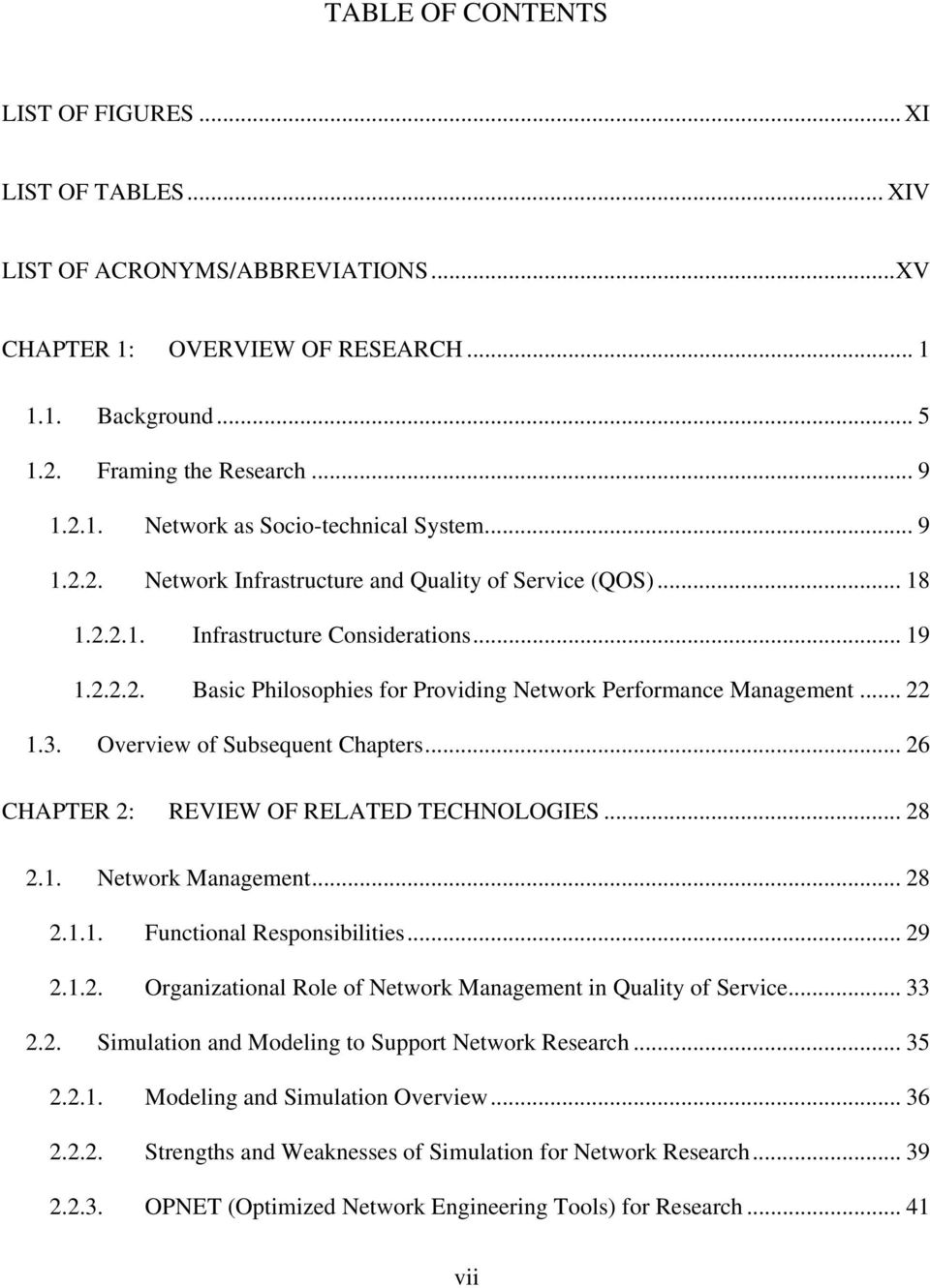 Overview of Subsequent Chapters... 26 CHAPTER 2: REVIEW OF RELATED TECHNOLOGIES... 28 2.1. Network Management... 28 2.1.1. Functional Responsibilities... 29 2.1.2. Organizational Role of Network Management in Quality of Service.