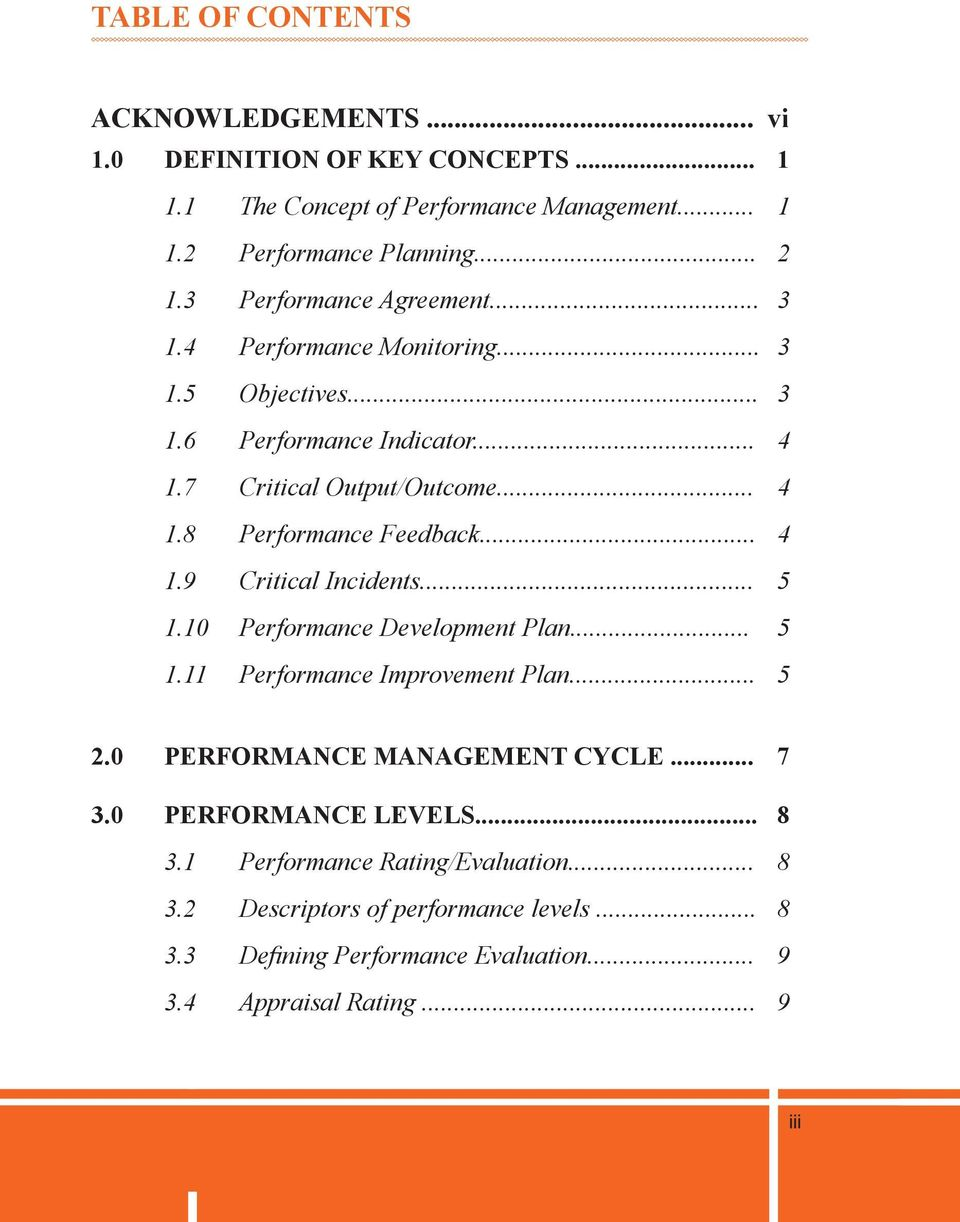 .. 4 1.9 Critical Incidents... 5 1.10 Performance Development Plan... 5 1.11 Performance Improvement Plan... 5 2.0 PERFORMANCE MANAGEMENT CYCLE... 7 3.