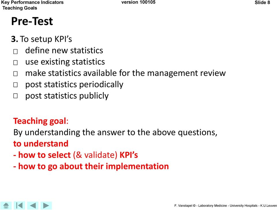 for the management review post statistics periodically post statistics publicly Slide 8
