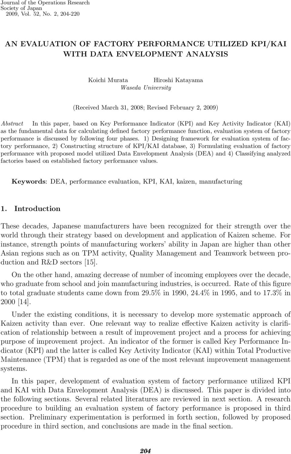 Abstract In this paper, based on Key Performance Indicator (KPI) and Key Activity Indicator (KAI) as the fundamental data for calculating defined factory performance function, evaluation system of