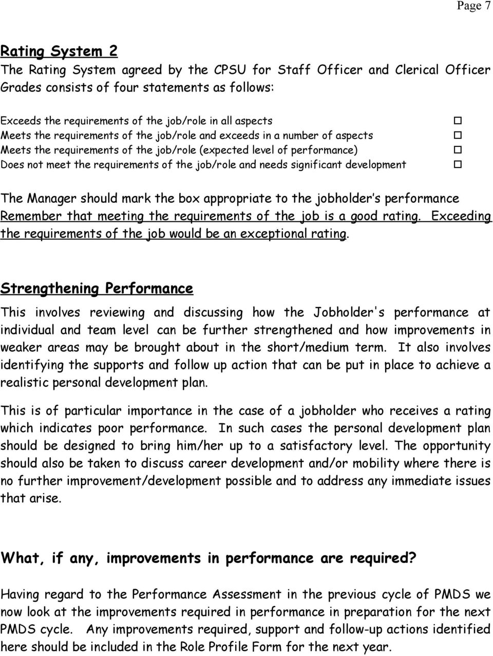 and needs significant development The Manager should mark the box appropriate to the jobholder s performance Remember that meeting the requirements of the job is a good rating.