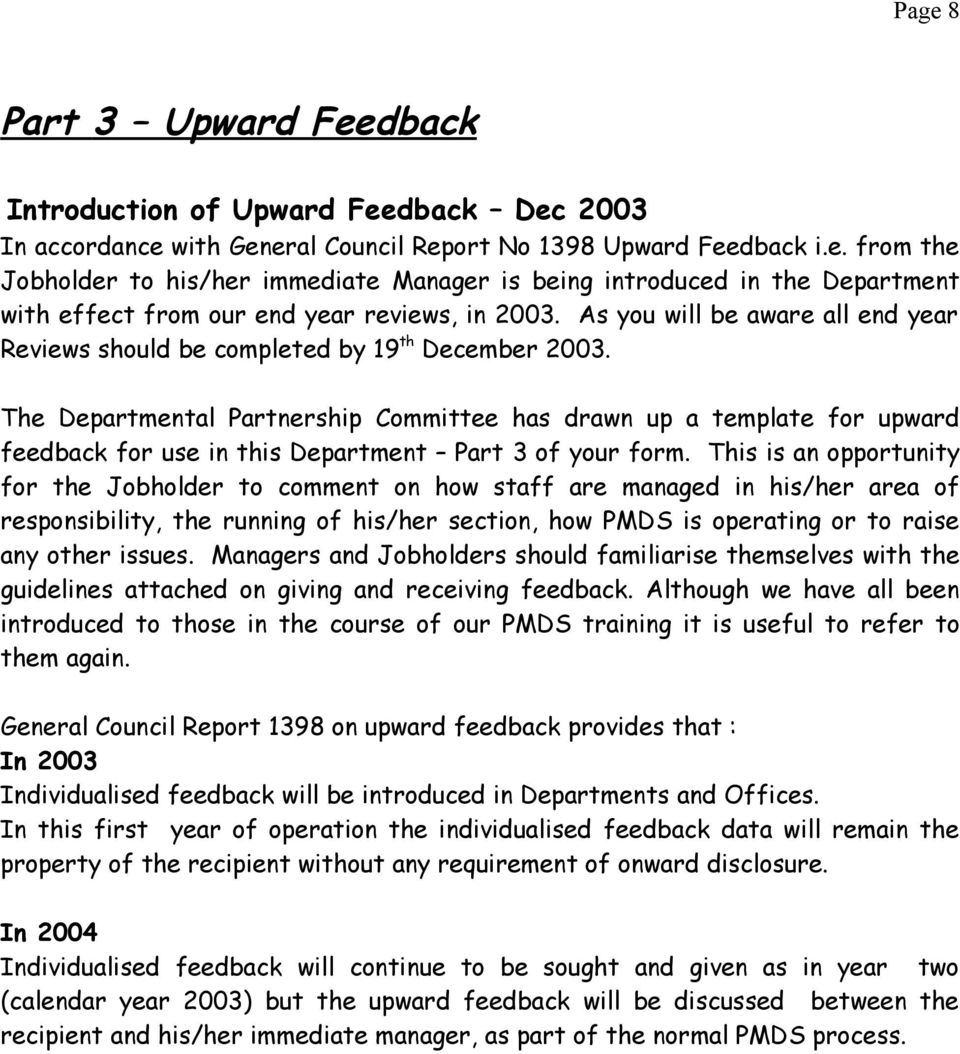 The Departmental Partnership Committee has drawn up a template for upward feedback for use in this Department Part 3 of your form.