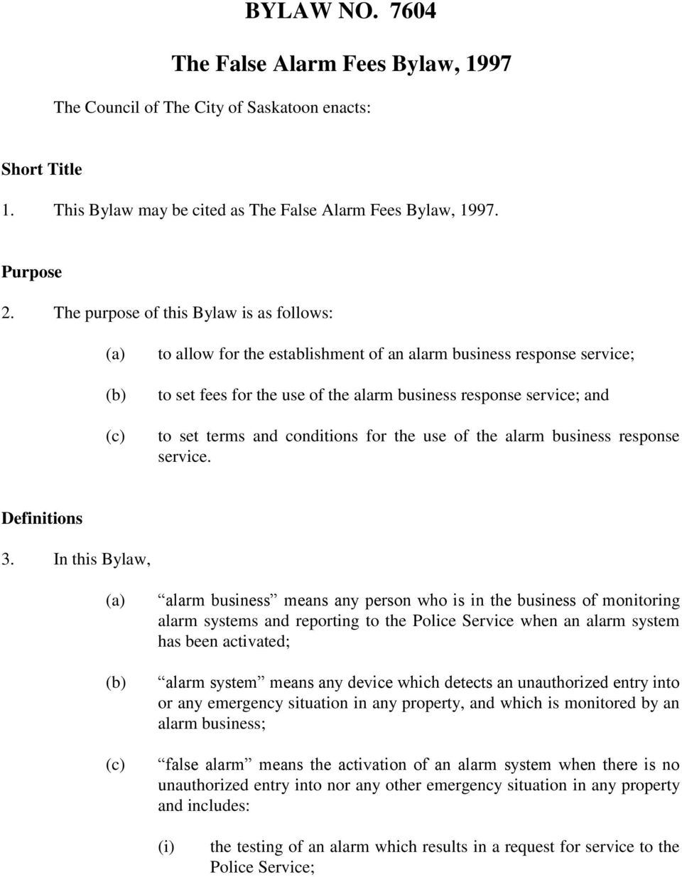 conditions for the use of the alarm business response service. Definitions 3.