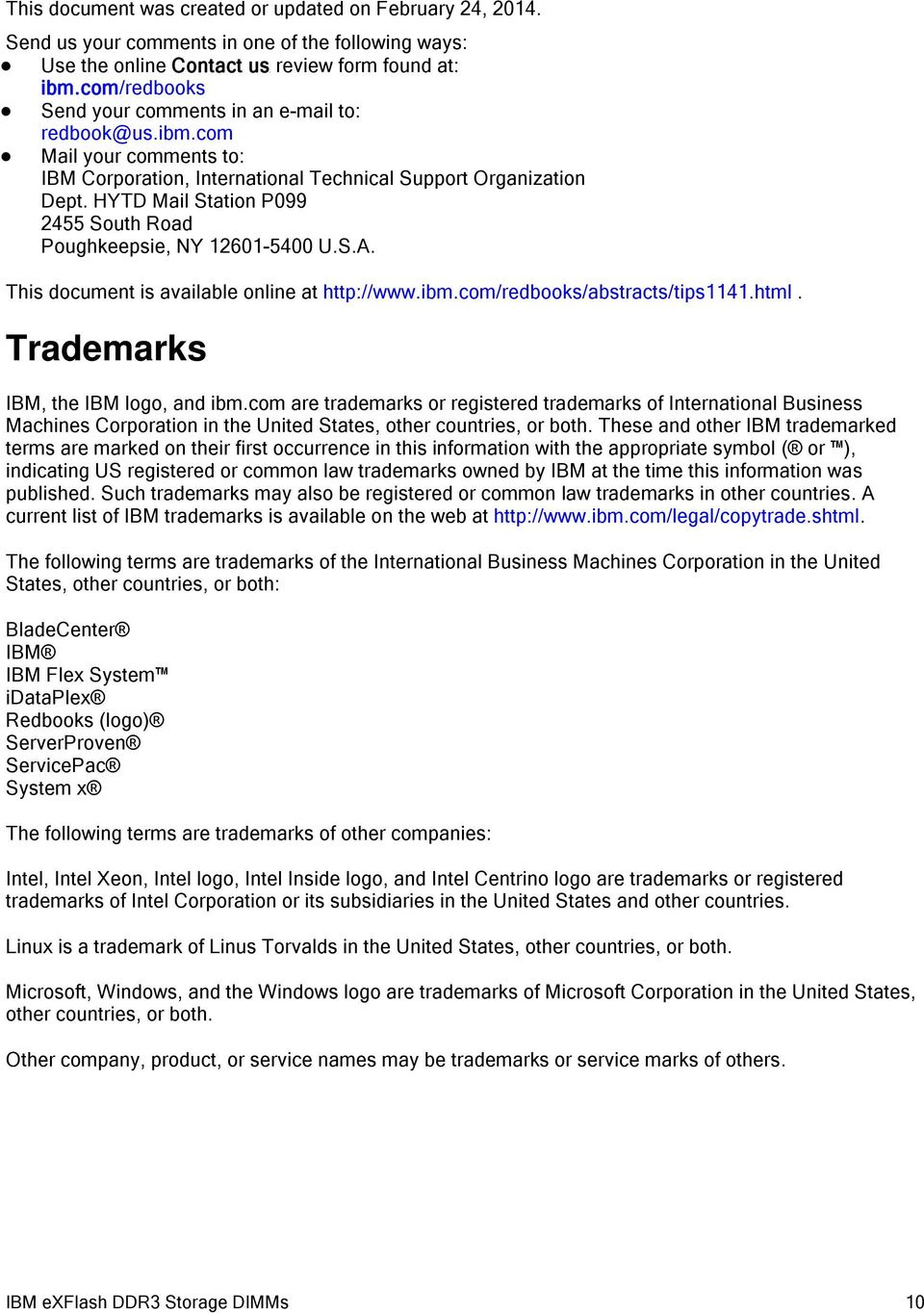 HYTD Mail Statin P099 2455 Suth Rad Pughkeepsie, NY 12601-5400 U.S.A. This dcument is available nline at http://www.ibm.cm/redbks/abstracts/tips1141.html. Trademarks IBM, the IBM lg, and ibm.