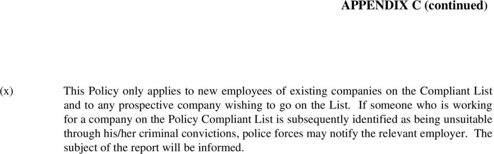 If someone who is working for a company on the Policy Compliant List is subsequently identified as