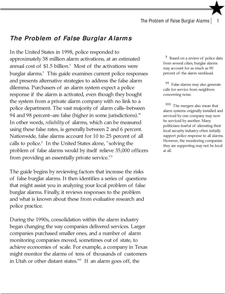 Purchasers of an alarm system expect a police response if the alarm is activated, even though they bought the system from a private alarm company with no link to a police department.