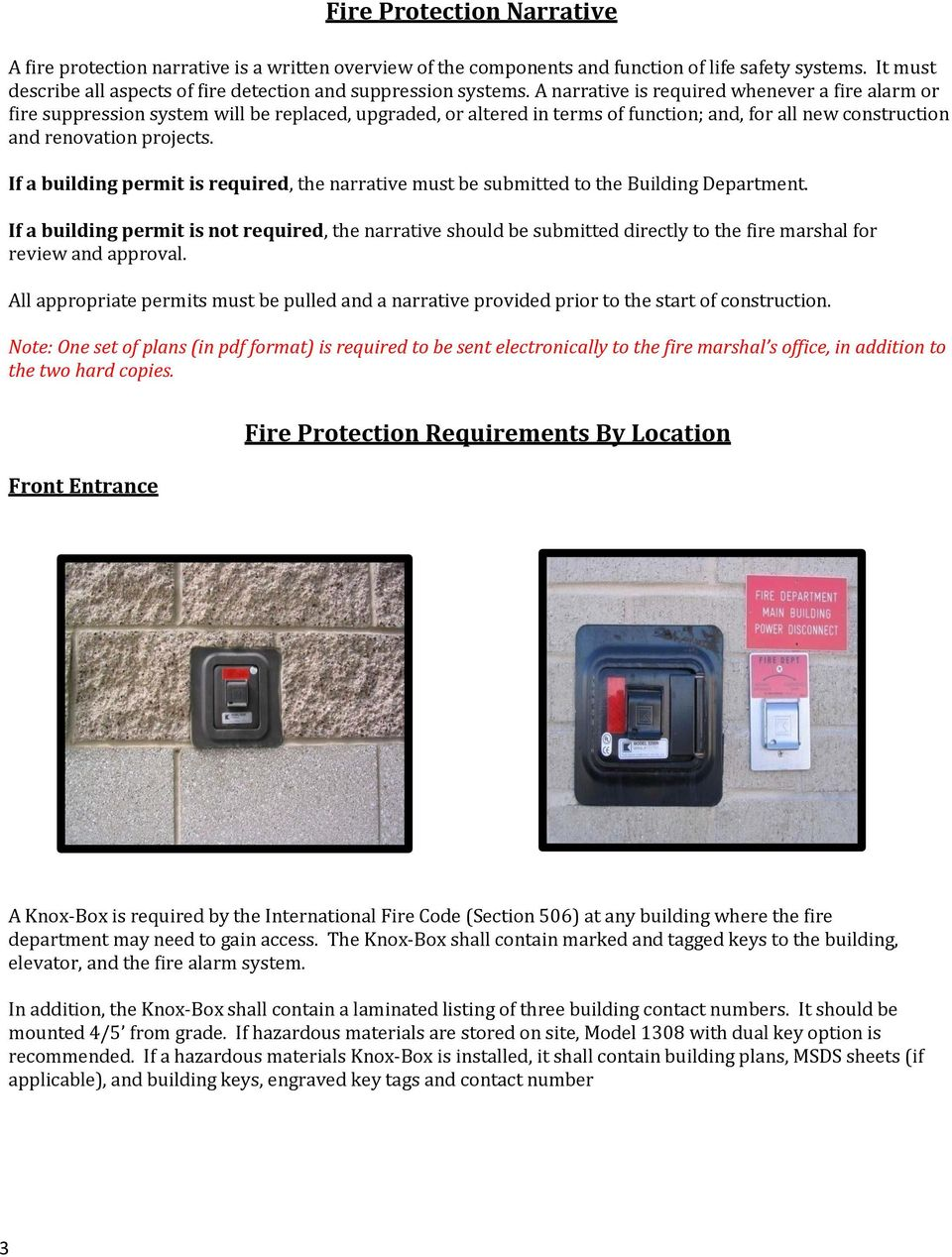 A narrative is required whenever a fire alarm or fire suppression system will be replaced, upgraded, or altered in terms of function; and, for all new construction and renovation projects.
