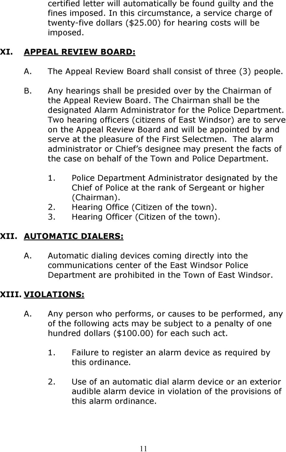 The Chairman shall be the designated Alarm Administrator for the Police Department.