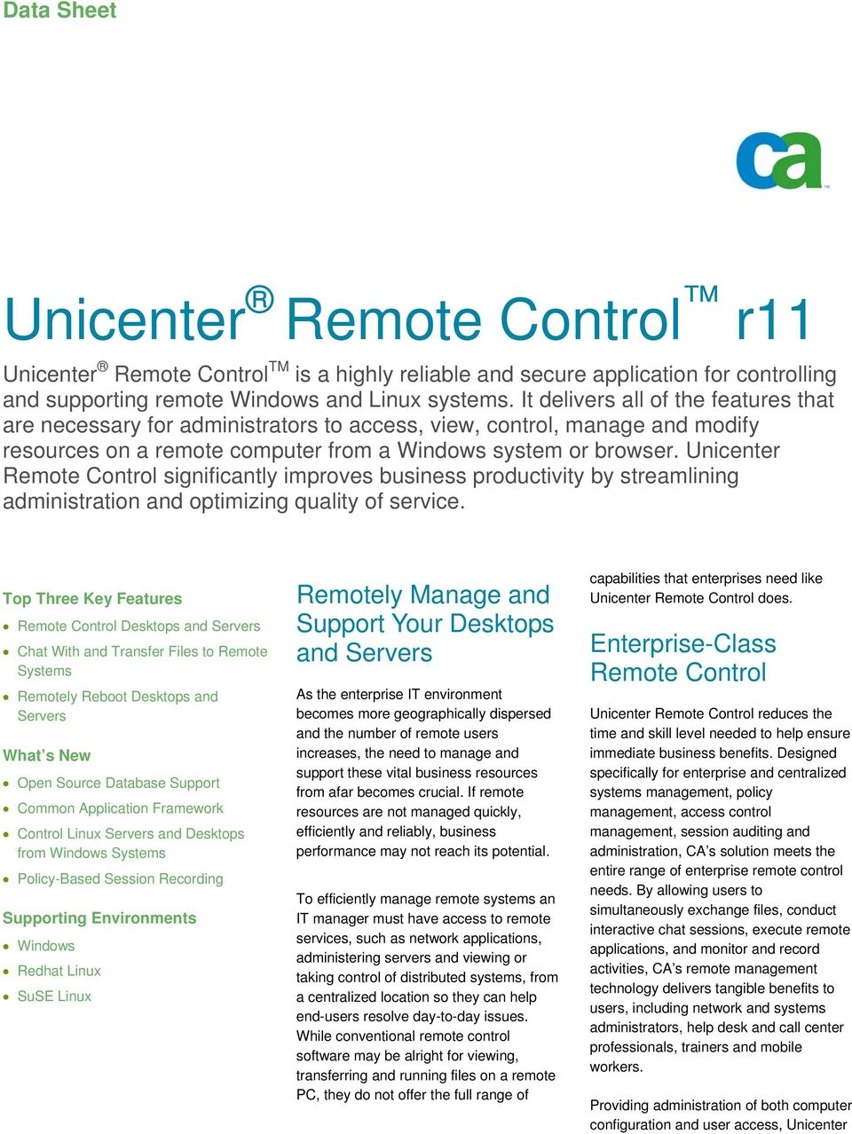 Unicenter Remote Control significantly improves business productivity by streamlining administration and optimizing quality of service.