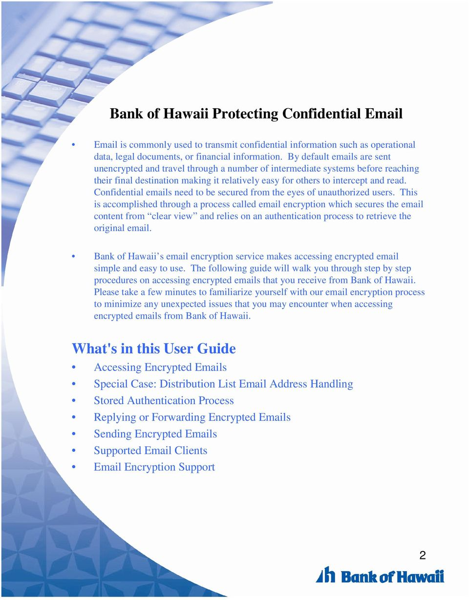 Confidential emails need to be secured from the eyes of unauthorized users.