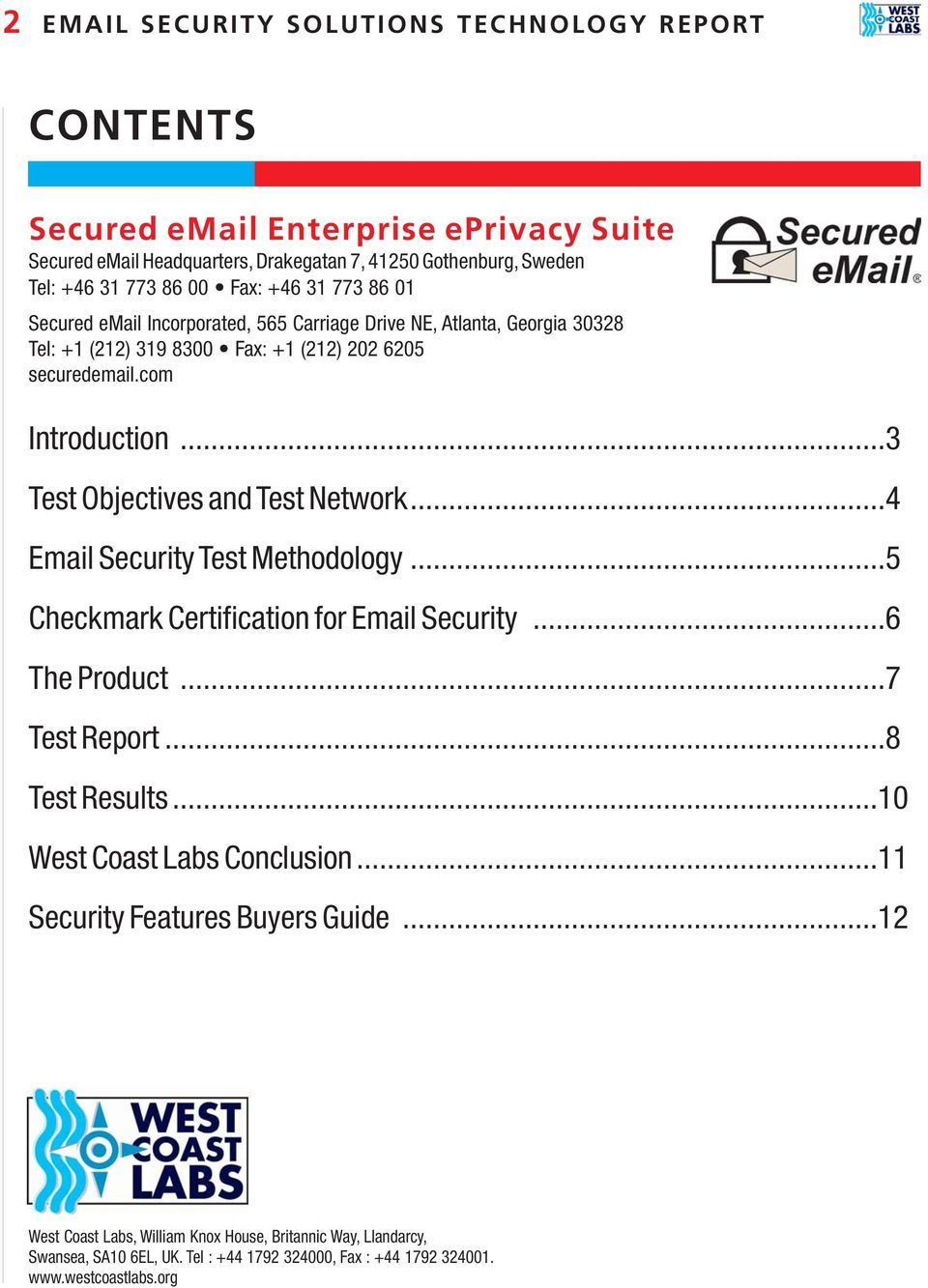 ..3 Test Objectives and Test Network...4 Email Security Test Methodology...5 Checkmark Certification for Email Security...6 The Product...7 Test Report...8 Test Results.