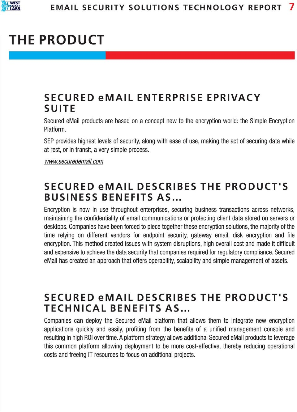 com SECURED email DESCRIBES THE PRODUCT'S BUSINESS BENEFITS AS Encryption is now in use throughout enterprises, securing business transactions across networks, maintaining the confidentiality of